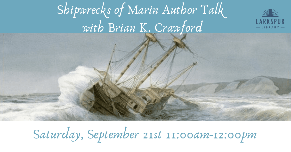 Shipwrecks of Marin Author Talk at Larkspur Library, September 21st 11am to 12pm