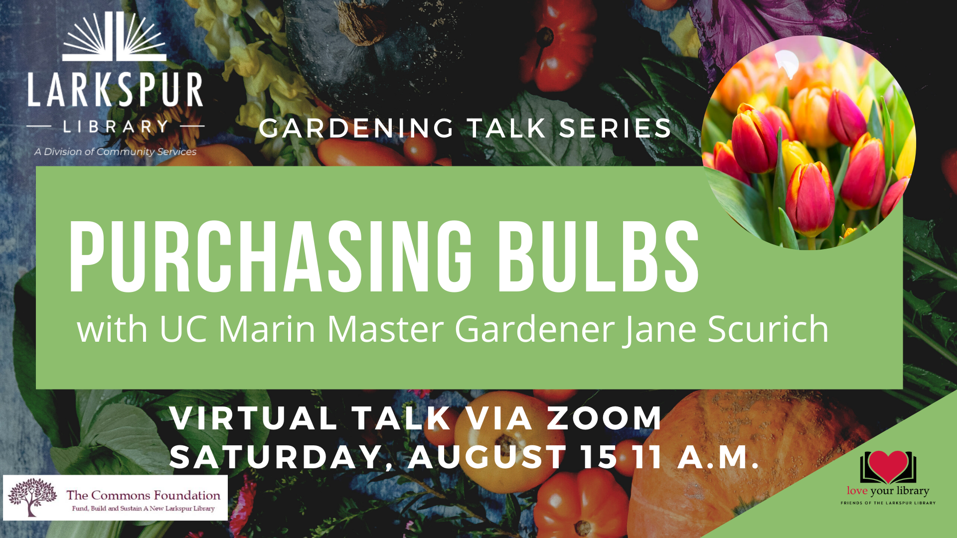 Purchasing Bulbs with UC Marin Master Gardener Jane Scurich Aug 15 at 11 AM