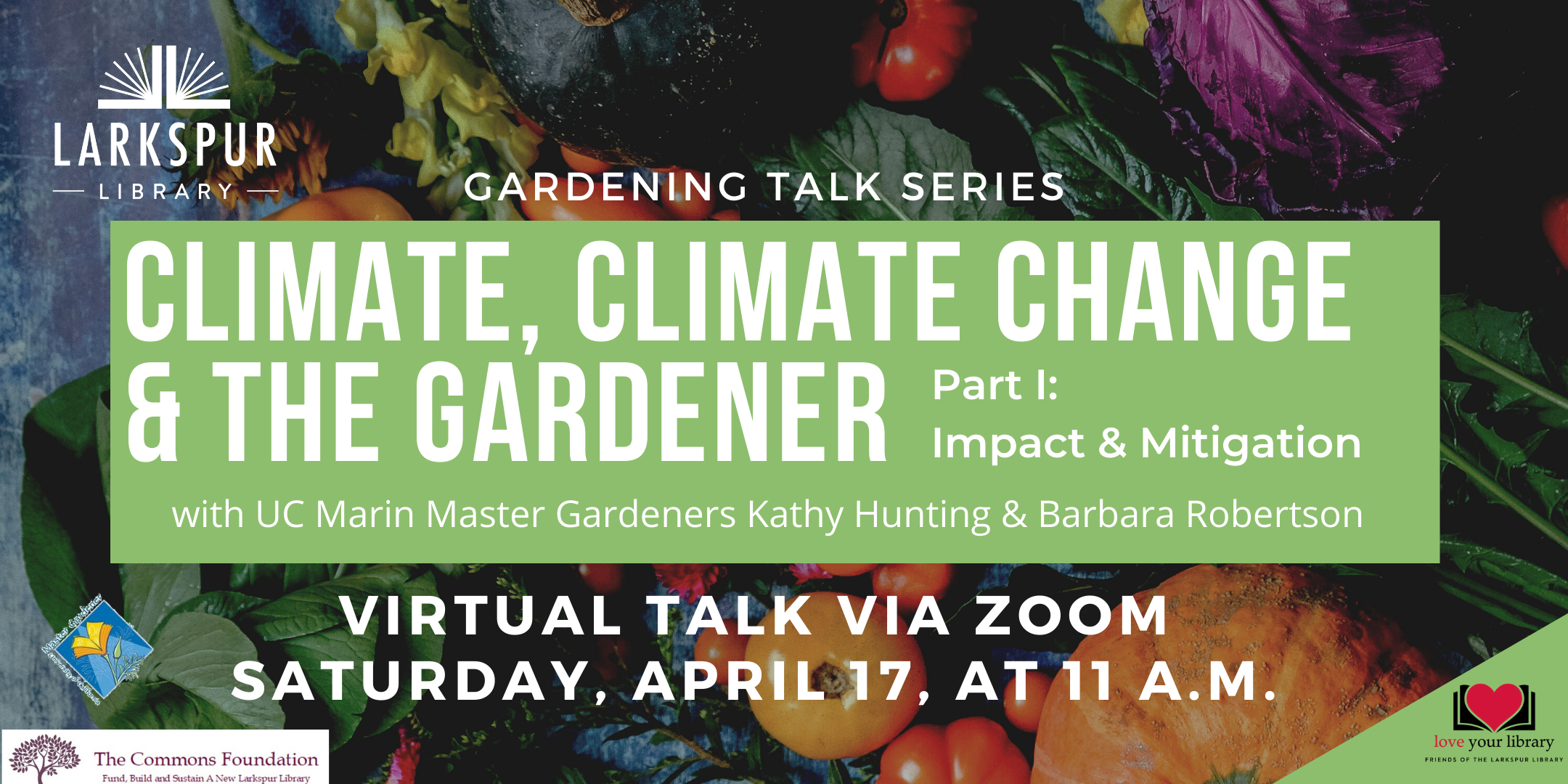 Climate, Climate Change and the Gardener Part I Saturday April 17 at 11 AM